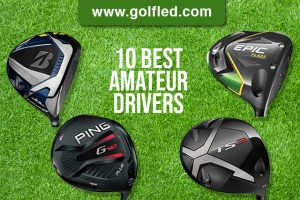 10 Best Drivers For Amateur Golfers – (2021) Updated