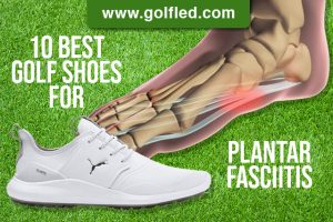 10 Best Golf Shoes For Plantar Fasciitis – The Ultimate Guide (2021)