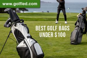 The Best Golf Bags Under $100