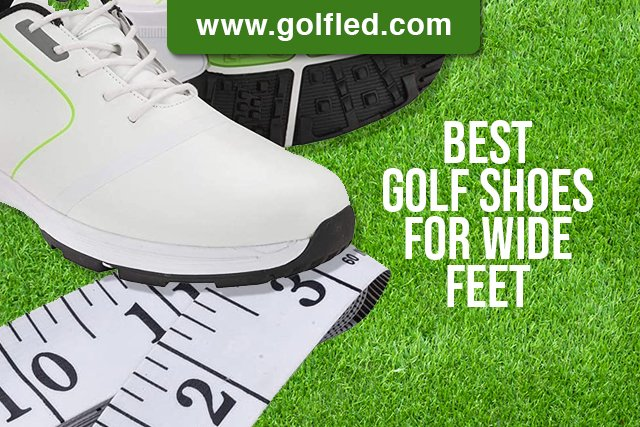 10 Best Golf Shoes For Wide Feet – Your Ultimate Guide