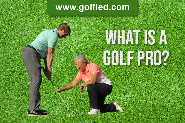 What Is A Golf Pro? Explained